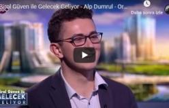 Birol Güven ile Gelecek Geliyor - Alp Dumrul - Organik Üretimde Teknoloji