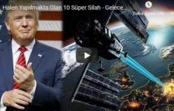 Halen Yapılmakta Olan 10 Süper Silah - Geleceğin Silah Teknolojileri