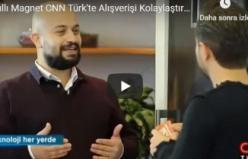 Akıllı Magnet CNN Türk'te Alışverişi Kolaylaştıran Teknolojisini Anlattı!