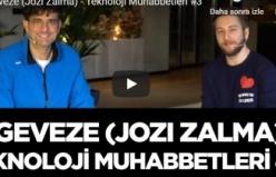 Geveze (Jozi Zalma) - Teknoloji Muhabbetleri #3
