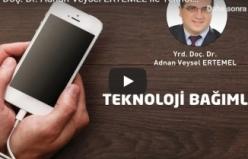 Yrd. Doç. Dr. Adnan Veysel ERTEMEL ile Teknoloji Bağımlılığı Üzerine
