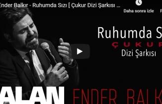 Ender Balkır - Ruhumda Sızı [ Çukur Dizi Şarkısı © 2019 Kalan Müzik ]