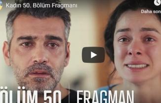 Kadın 50. Bölüm Fragmanı